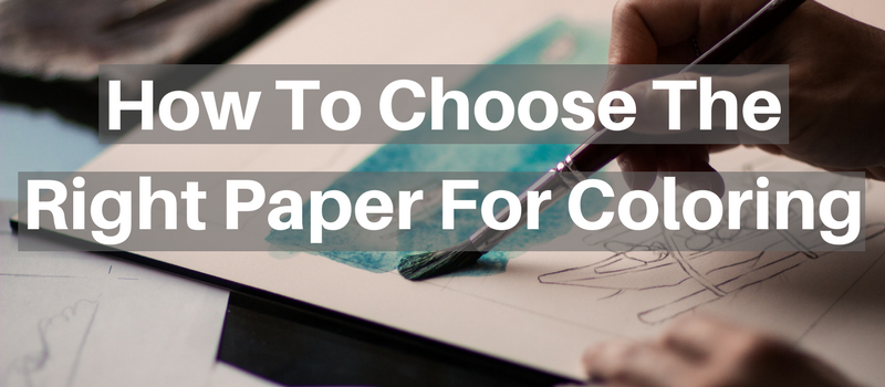 How To Choose The Right Paper For Coloring Creatively Calm Studios