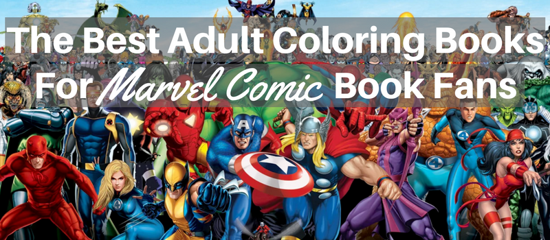 The Best Adult Coloring Books For Marvel Comic Book Fans ...
