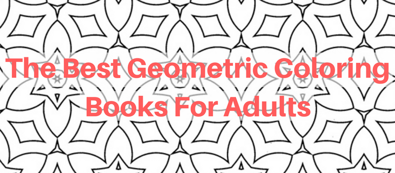 The best geometric coloring books for adults creatively calm studios