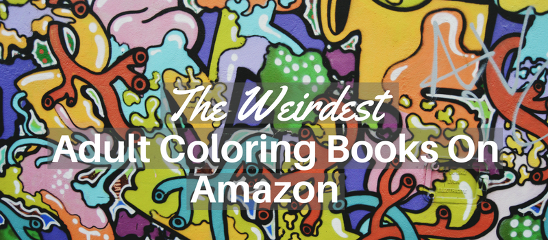 weird-adult-coloring-books-amazon