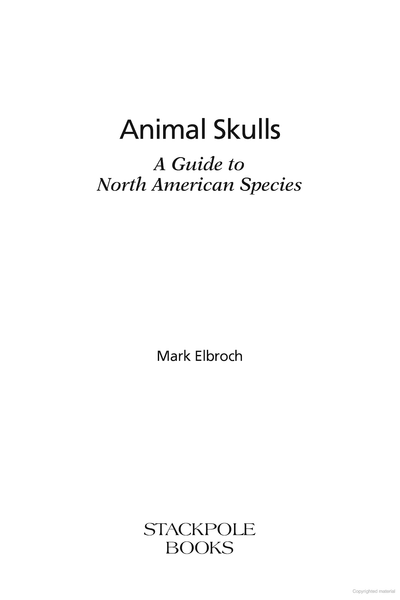 Animal Skulls: A Guide to North American Species Book (by: Mark Elbroch)