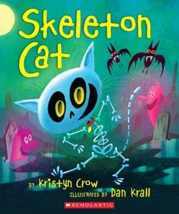 Skeleton Cat (by:Kristyn Crow and illustrated by: Dan Krall)