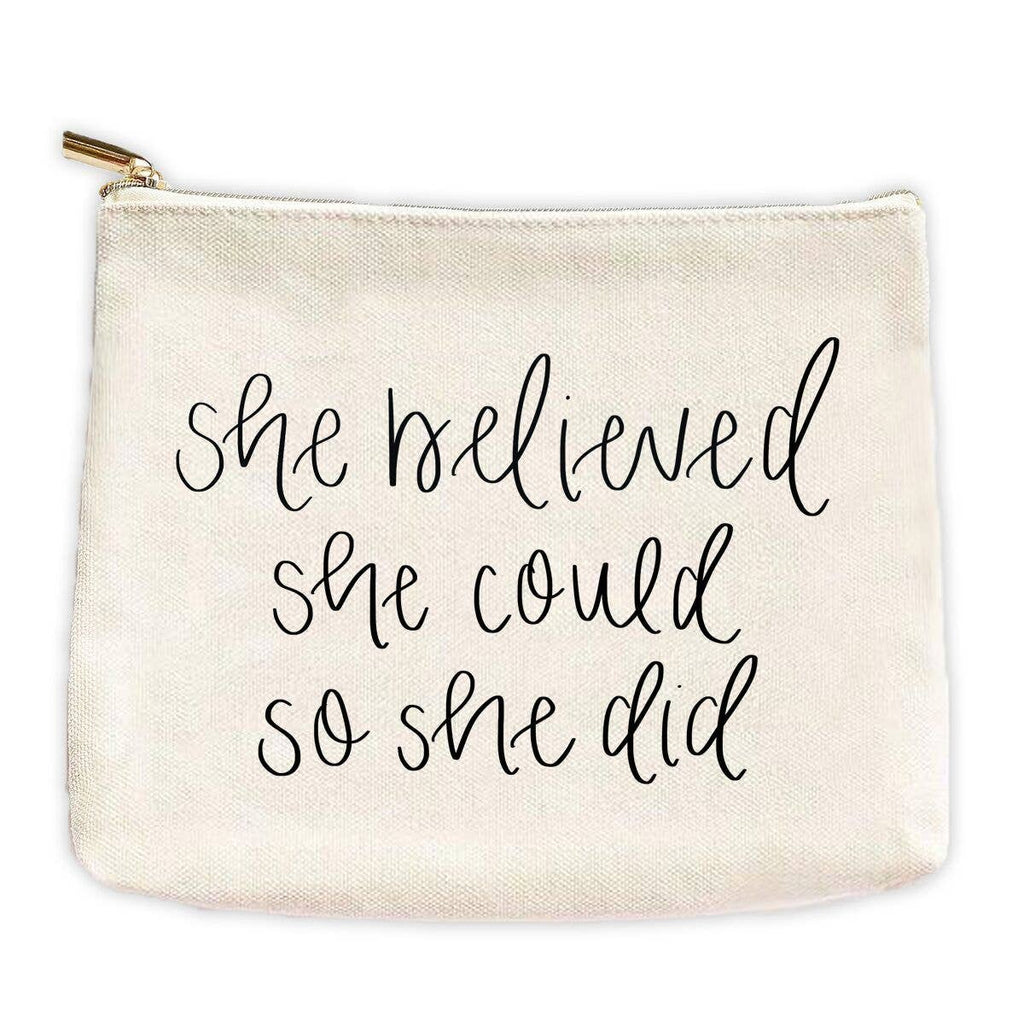 Sweet Water Decor - She Believed She Could So She Did Makeup Bag