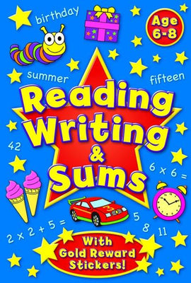 Reading Writing and Sums 6-8 Years