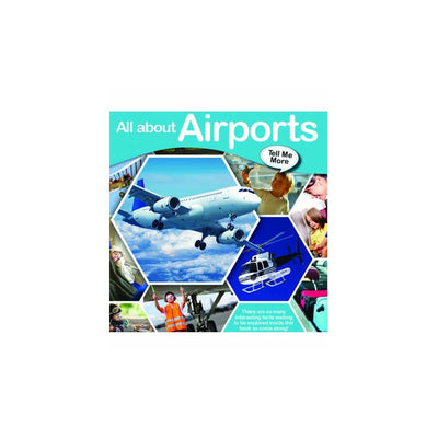 All About Airports www.topicalbooks.com