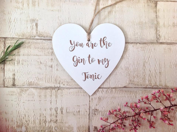 Heart- hanging heart You are the Gin to my tonic -  Laser engraved - Fred And Bo