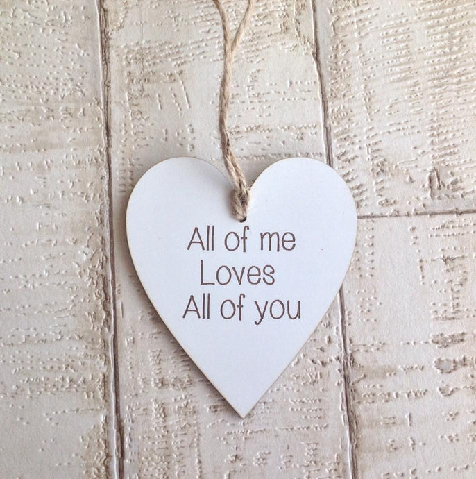 Heart- hanging heart- All of me loves all of you -  Laser engraved - Fred And Bo