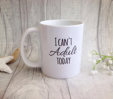 Printed mug - I can't adult today quote ceramic mug - Fred And Bo