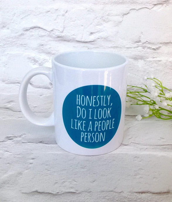 Printed mug - Honestly do I look like a people person quote ceramic mug - Fred And Bo