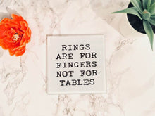 Rings are for fingers, not for tables- Sarcastic- printed glass coaster - Fred And Bo