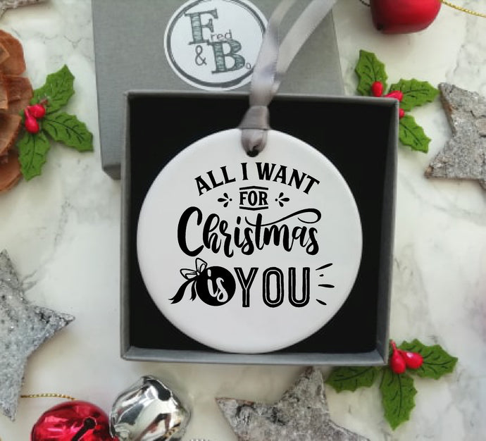 All I Want For Christmas Is You -Ceramic Hanging Decoration