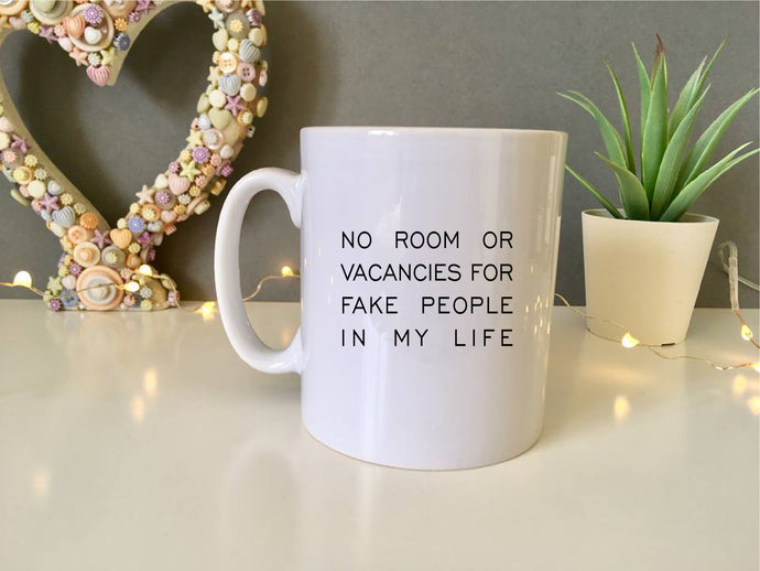No room or vacancies for fake people in my life quote ceramic mug - Fred And Bo