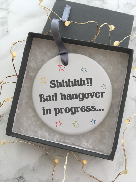 Shhhhh!! bad hangover in progress - Ceramic Hanging Decoration - Fred And Bo