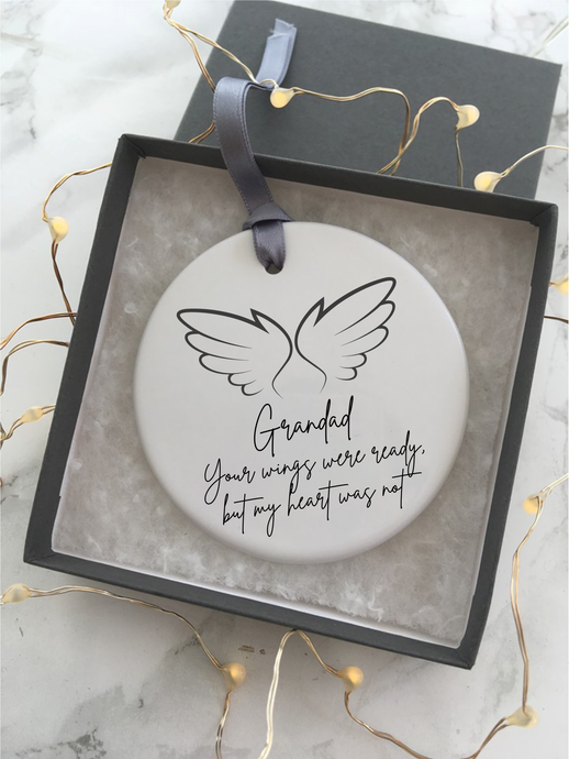 Your wings were ready but my heart was not- Grandad - Angel wings- feather - memory- Ceramic Hanging Decoration - Fred And Bo
