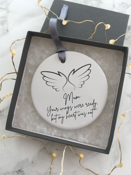 Your wings were ready but my heart was not- Mum - Angel wings- feather - memory- Ceramic Hanging Decoration - Fred And Bo