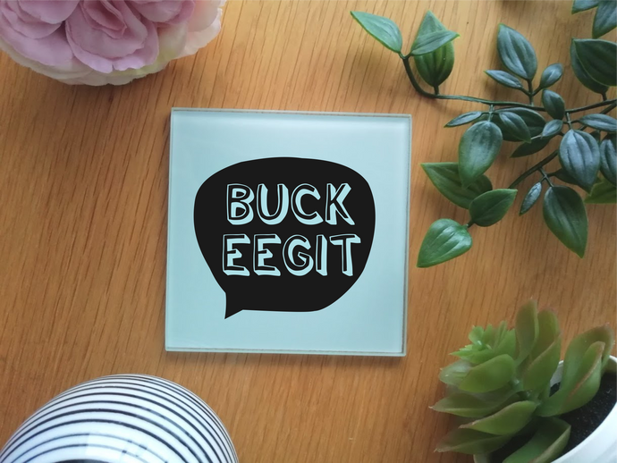 Belfast Slang- Buck Eegit - Glass Coaster