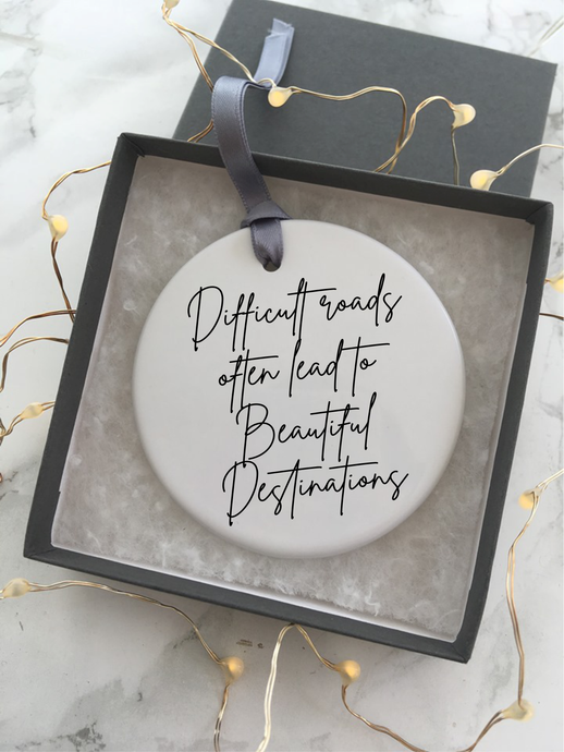 Positive mantra- difficult roads quote - Ceramic Hanging Decoration - Fred And Bo