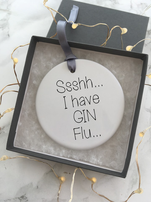 Sshhhh... I have GIN flu - Ceramic Hanging Decoration - Fred And Bo