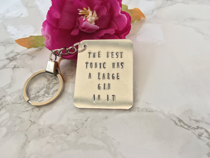 The best tonic has a large Gin in it- Gin lover- hand stamped metal key ring - Fred And Bo