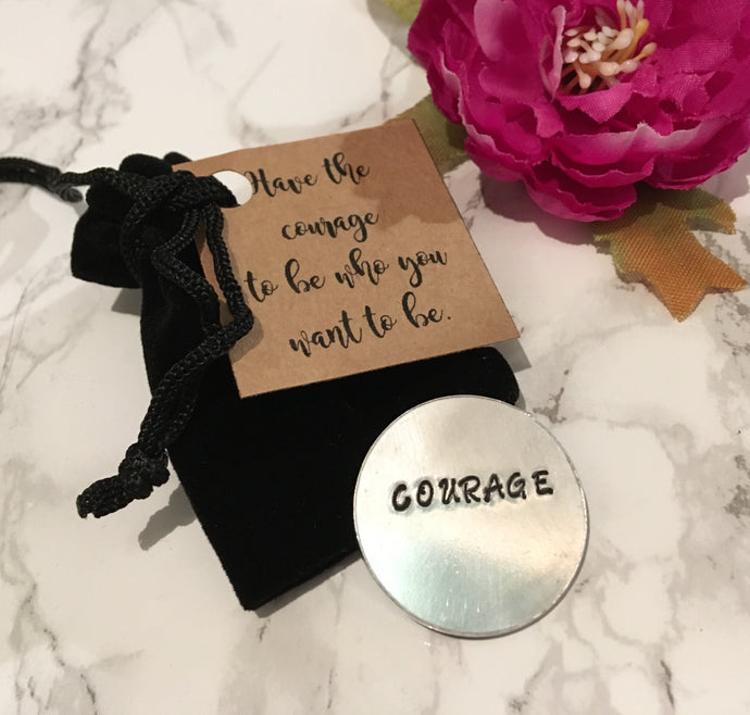 Courage token - positive mantra token - Hand Stamped - Fred And Bo