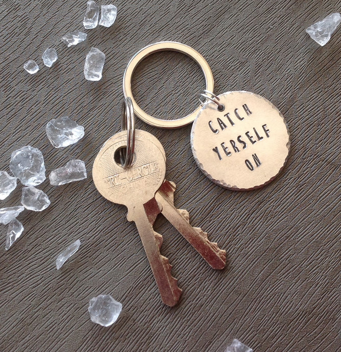 Catch yerself on- Belfast slang - hand stamped key chain - Fred And Bo
