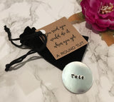 Round Tuit token - positive mantra token - Hand Stamped - Fred And Bo