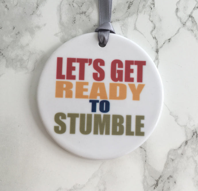 Let's get ready to stumble - Ceramic Hanging Decoration - Fred And Bo