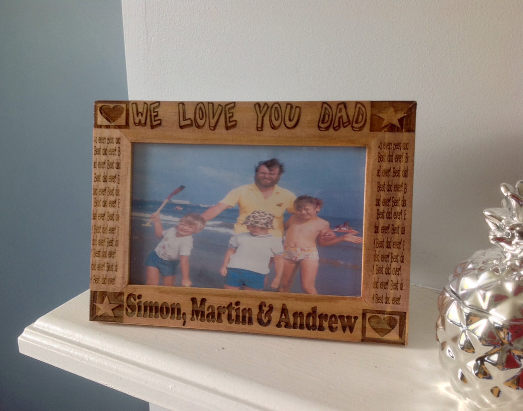 We Love You Dad Engraved Wood Photo Frame 6x4 Fred And Bo