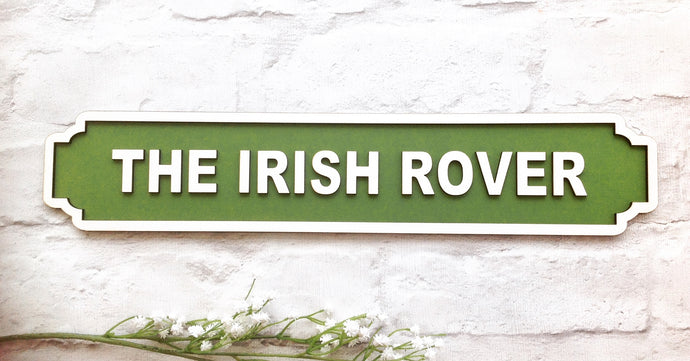 The Irish Rover Railway street sign vintage style plaque - Fred And Bo