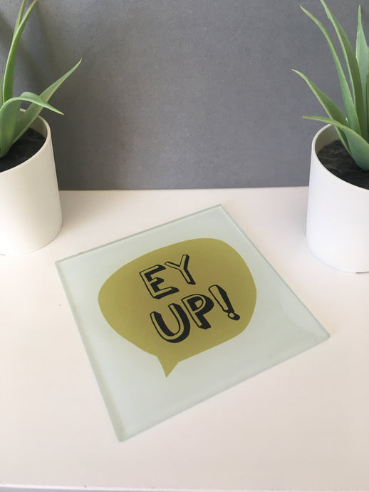 Yorkshire Slang - Ey up! - Glass Coaster - Fred And Bo