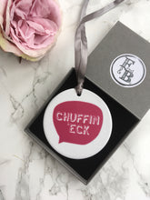 Yorkshire slang- Chuffin eck - Ceramic Hanging Decoration - Fred And Bo