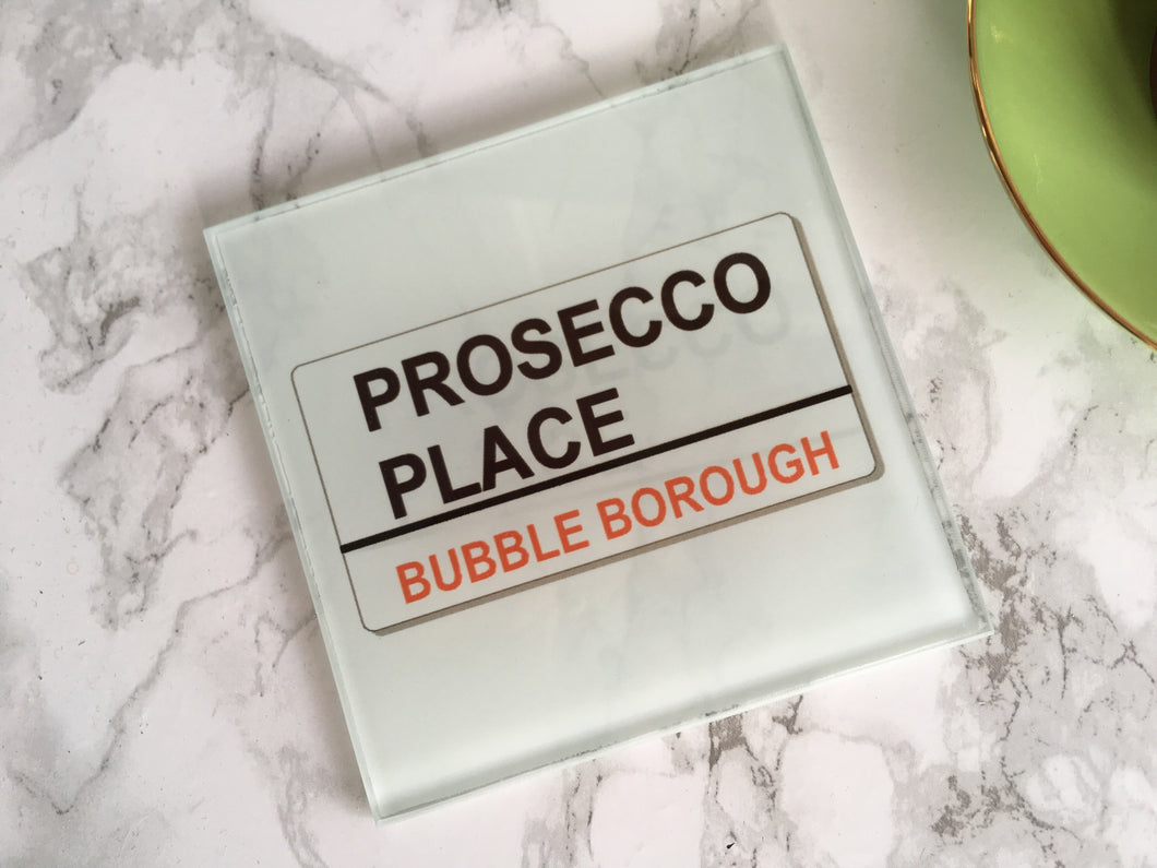 Prosecco Place - street sign style -Alcohol gift- printed glass coaster - Fred And Bo