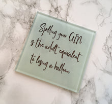 Gin Quote Glass Coaster- Spilling your Gin is the adult equivalent of losing a balloon - Fred And Bo