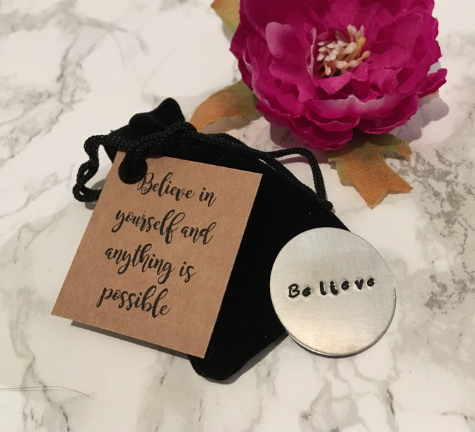 Believe token - positive mantra token - Hand Stamped - Fred And Bo