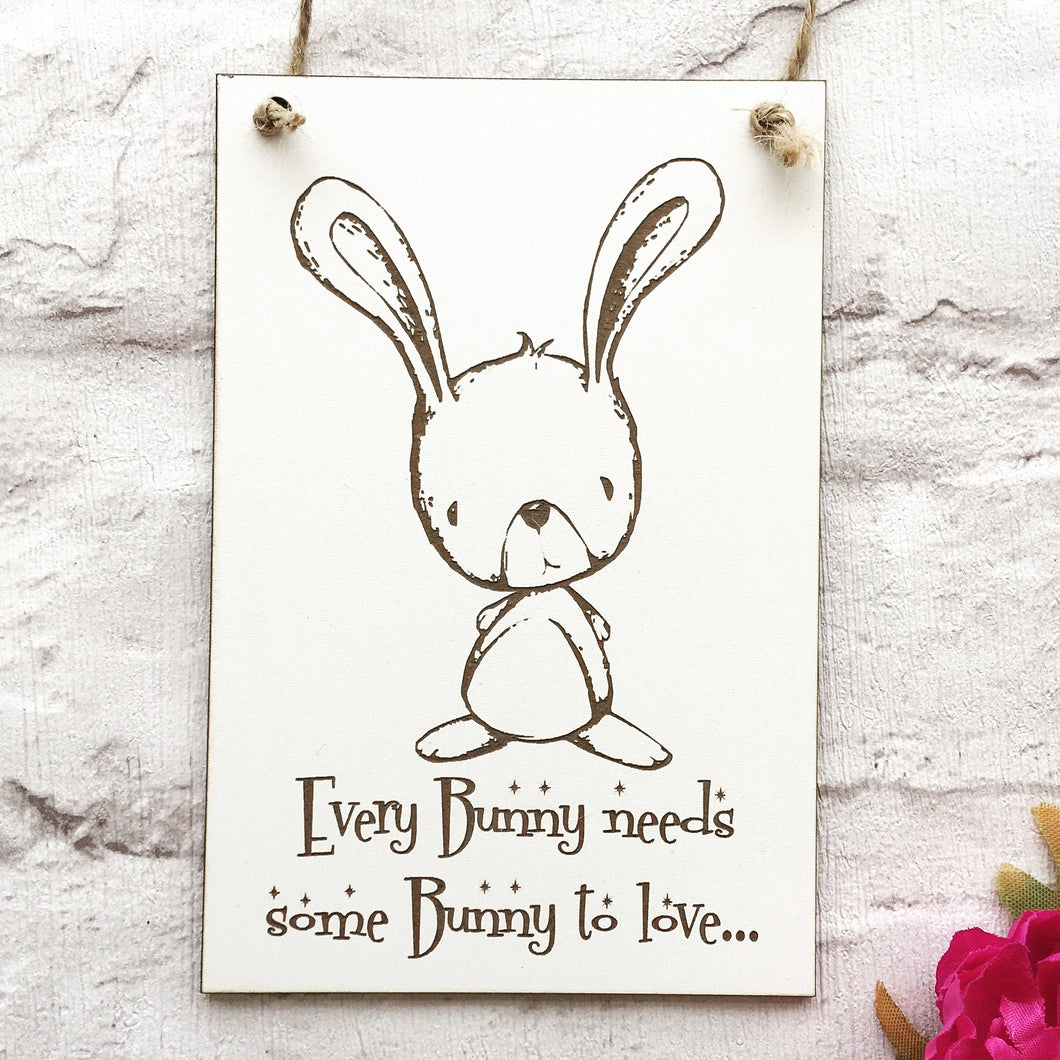 Bunny - every bunny needs some bunny to love engraved plaque - Fred And Bo