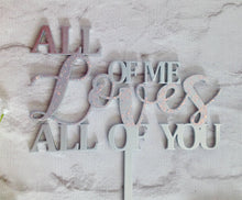 Cake topper - wedding - All of me loves all of you - Fred And Bo