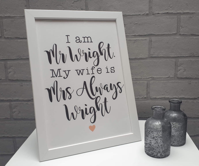 I am Mr Wright - Framed Print - Wedding gift - Fred And Bo