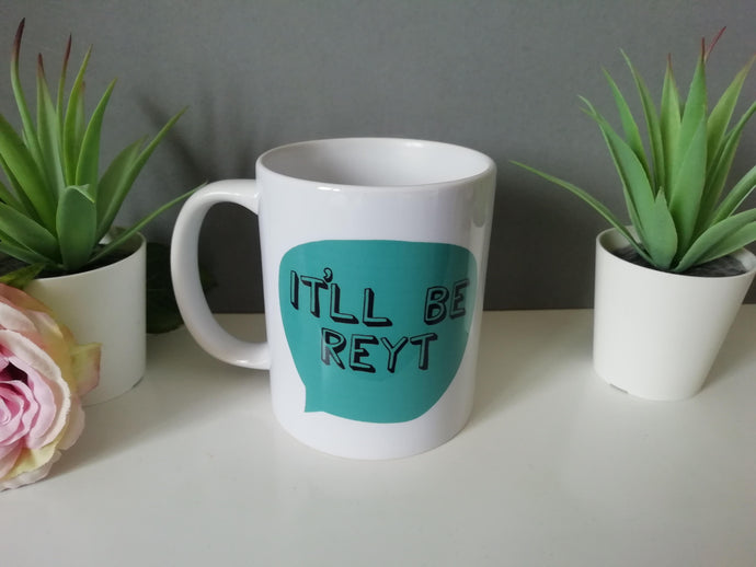 It'll Be Reyt Yorkshire Slang printed ceramic mug - Fred And Bo
