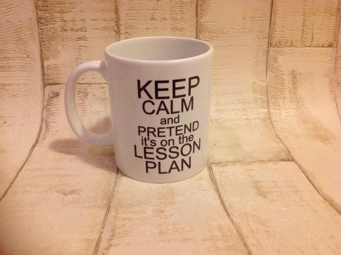 Keep calm and pretend its on the lesson plan teacher quote ceramic mug - Fred And Bo