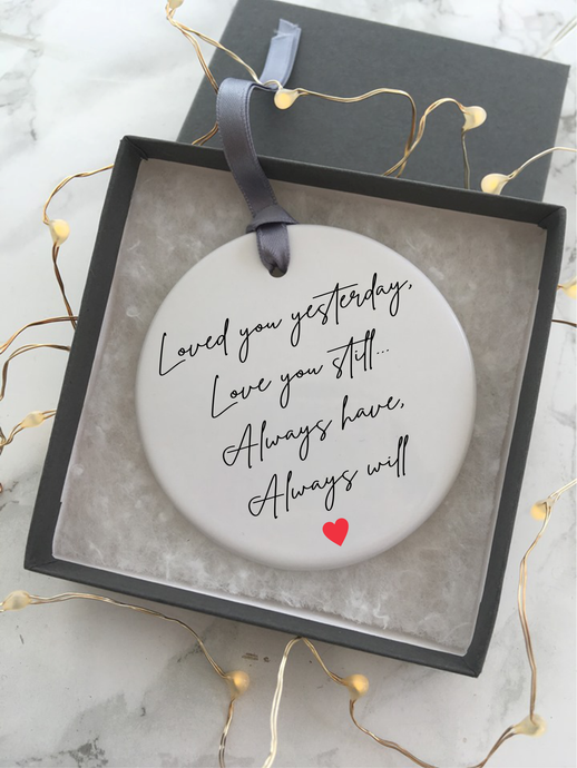Loved you yesterday quote - Ceramic hanging bauble - Fred And Bo