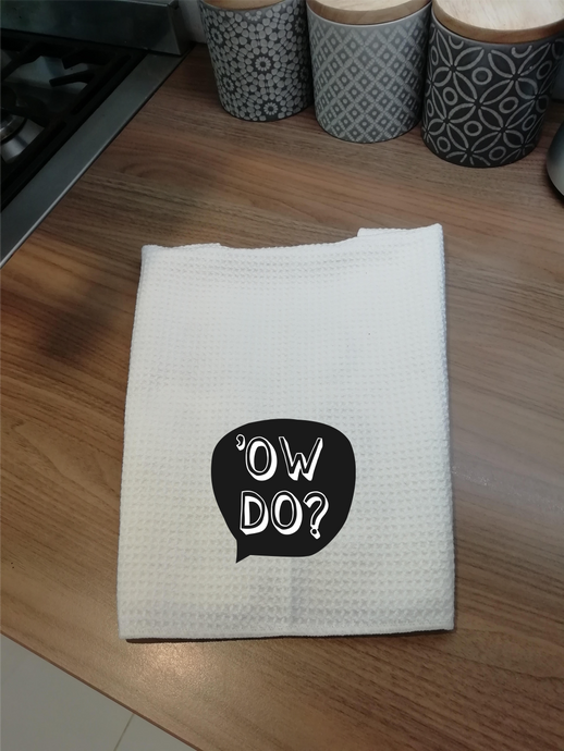 Ow Do Yorkshire Slang- Printed Tea Towel