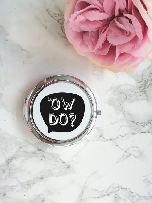 Compact Mirror- Yorkshire Slang - Ow Do