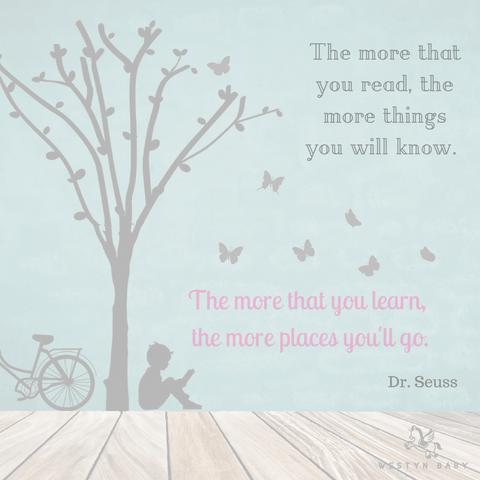 """The more that you read, the more you will know"" Seuss quote"