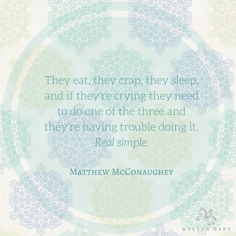 """They eat, they crap, they sleep"" Matthew McConaughey funny quote about babies"