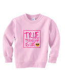True Friendship TODDLERS' FLEECE SWEATSHIRT