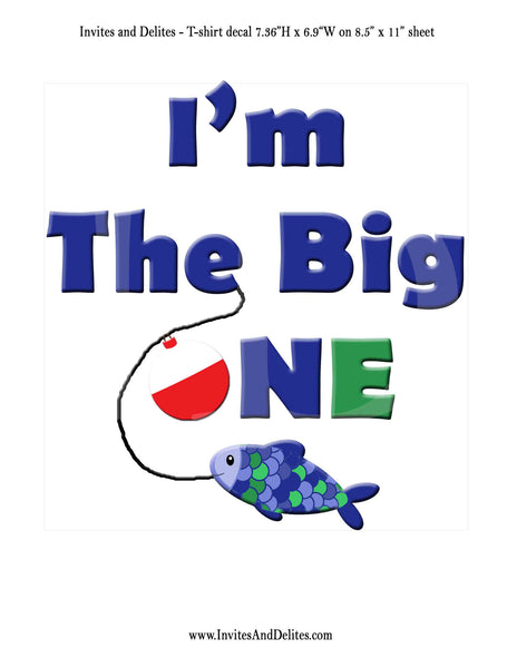I'm The Big One Fishing T-shirt Multi Color Blue Iron On Decal - Instant Download - Invites and Delites