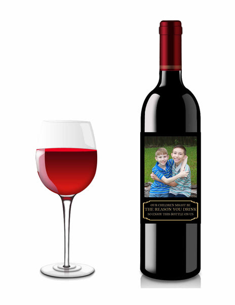 Our Children Might Be The Reason You Drink Wine Bottle Label with Picture #1 - Custom File - Invites and Delites