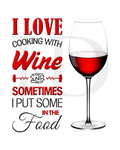 I Love Cooking With Wine and Sometimes Put It In The Food Red 8x10 - Instant Download - Invites and Delites