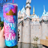 Make it Pink, Make it Blue Stainless Steel Tumbler