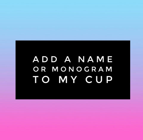 Monogram My Tumbler Please